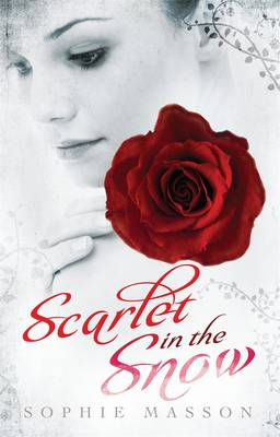 Scarlet in the Snow by Sophie Masson