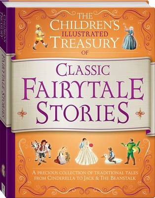 Illustrated Treasury of Classic Fairytale Stories by Hinkler Books