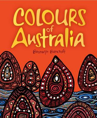 Colours of Australia by Bronwyn Bancroft