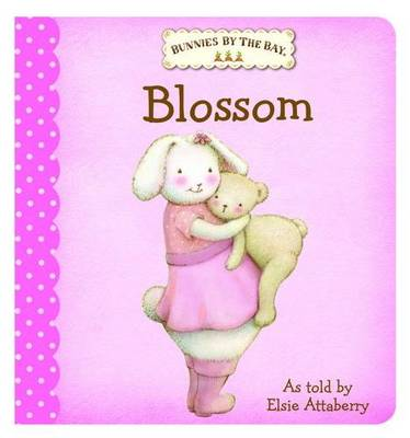 Bunnies by the Bay Board Book: Blossom by