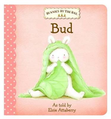 Bunnies by the Bay Board Book: Bud by