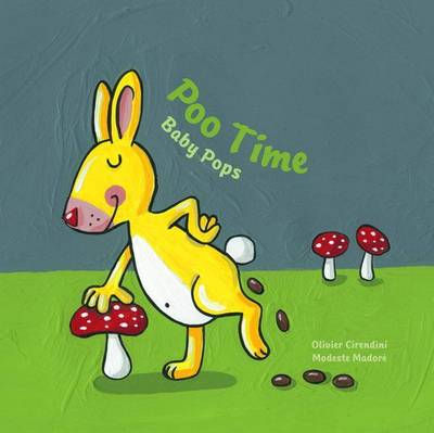 Baby Pops: Poo Time by Five Mile Press The