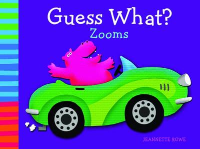 Guess What Zooms? by Jeanette Rowe