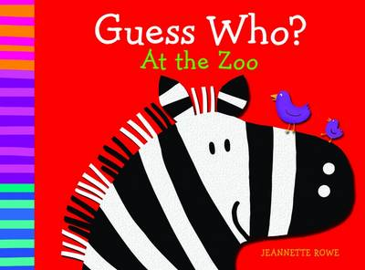 Guess Who? At the Zoo by Jeanette Rowe