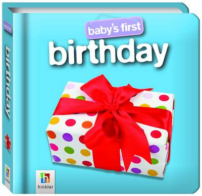 Baby's First Birthday by Hinkler Books PTY Ltd