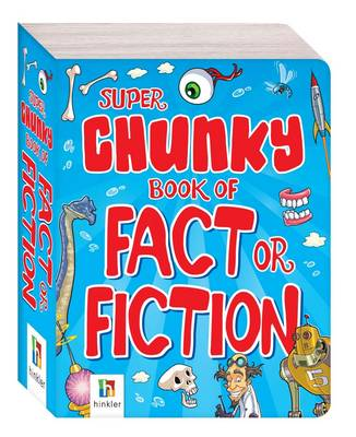 Super Chunky Book of Fact or Fiction by Hinkler Books PTY Ltd