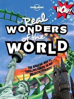 Not for Parents Real Wonders of the World by Lonely Planet