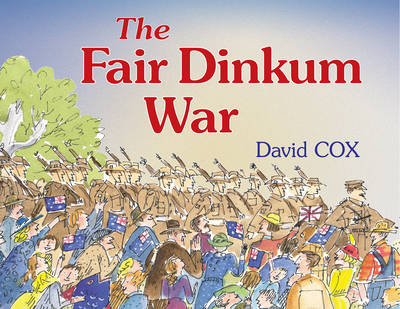 The Fair Dinkum War by David Cox