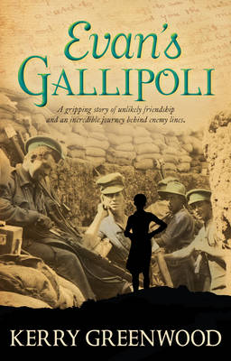 Evan's Gallipoli by Kerry Greenwood