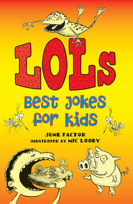 LOLs Best Jokes for Kids by June Factor