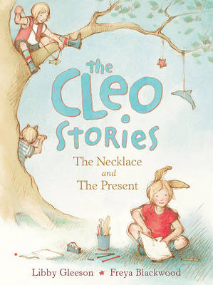 The Cleo Stories The Necklace and the Present by Libby Gleeson