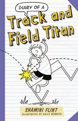Diary of a Track & Field Titan by Shamini Flint