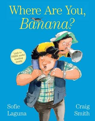 Where are You, Banana? by Sofie Laguna