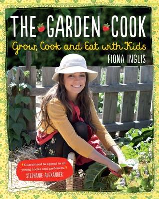 The Garden Cook by Fiona Inglis