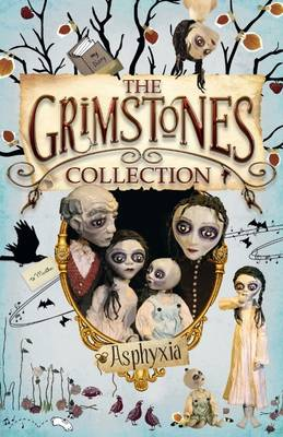 The Grimstones Collection by Asphyxia