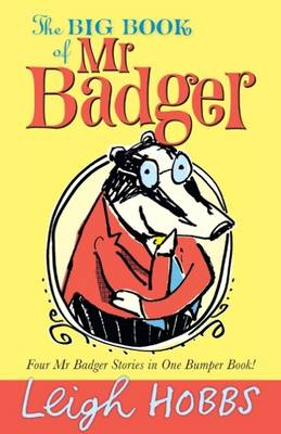 The Big Book of Mr Badger by Leigh Hobbs