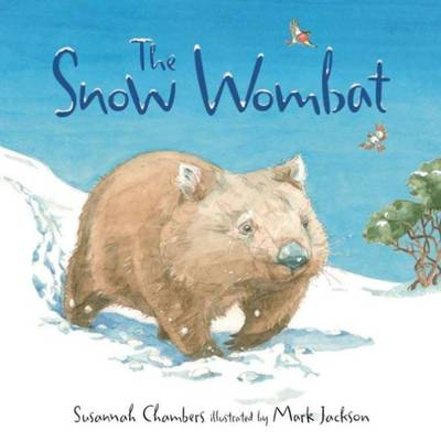 The Snow Wombat by Susannah Chambers