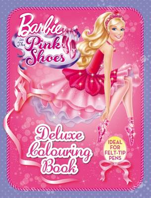 Barbie in the Pink Shoes Deluxe Colouring by Mattel