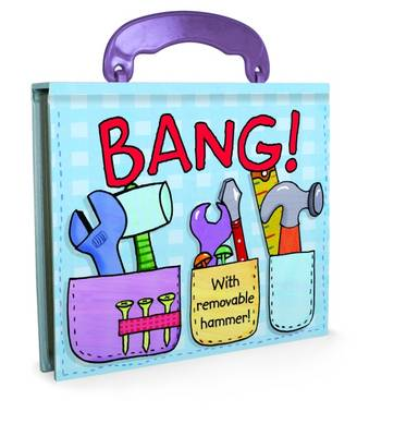 Bang! Board Book with Handle by Lucy Neale