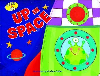 Peek & See: Up in Space by Kirsten Collier