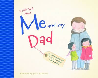 A Little Book About Me & My Dad by Jedda Robaard