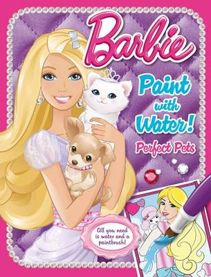 Barbie Paint with Water: Perfect Pets by