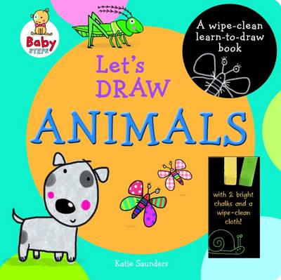 Baby Steps Lets Draw Animals by Katie Saunders