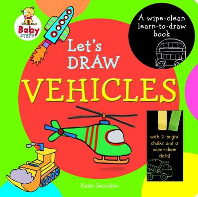 Baby Steps Lets Draw Vehicles Wipe Clean by K. Saunders