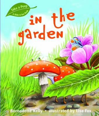Take A Peep in the Garden by B. Kelly