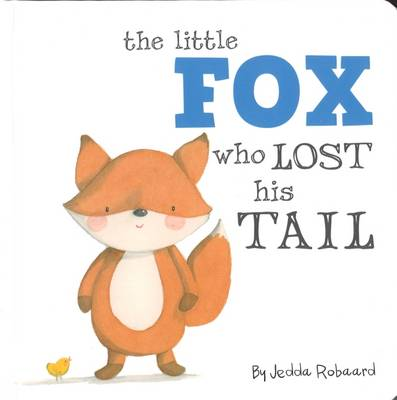 Little Fox Who Lost His Tail by Jedda Robaard