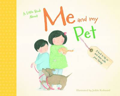A Little Book About Me and My Pets by Jedda Robaard