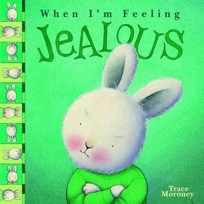 Tracey Moroney's When I'm Feeling..Jealous by