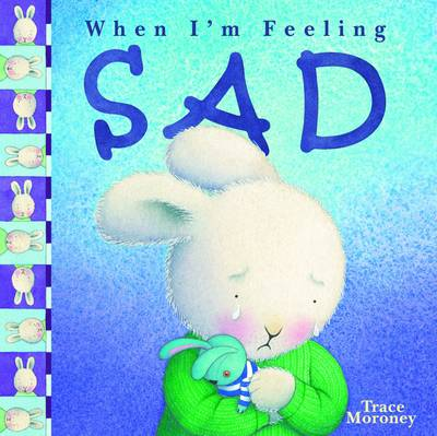 Tracey Moroney's When I'm Feeling..Sad by