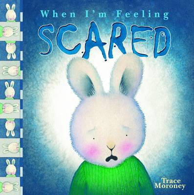 Tracey Moroney's When I'm Feeling...Scared by