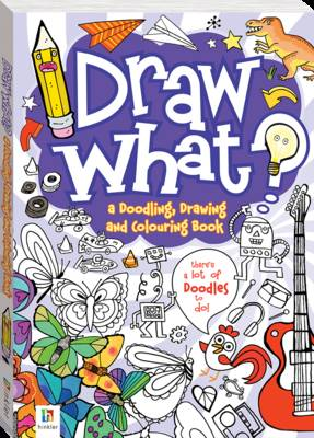 Draw What! a Doodling, Drawing and Colouring Book by
