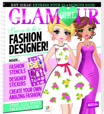 Glamour Girl Portfolio: Learn to Be a Fashion Designer! by