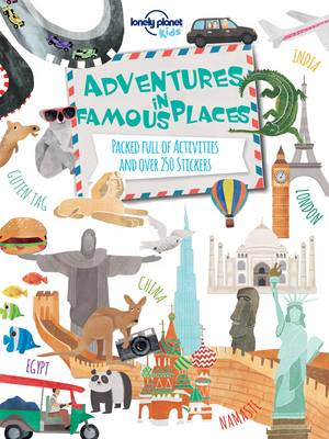 Adventures in Famous Places Packed Full of Activities and Over 250 Stickers by Lonely Planet Kids