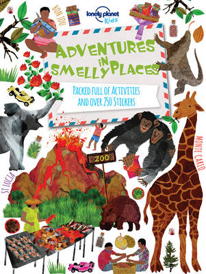 Adventures in Smelly Places Packed Full of Activities and Over 250 Stickers by Lonely Planet Kids