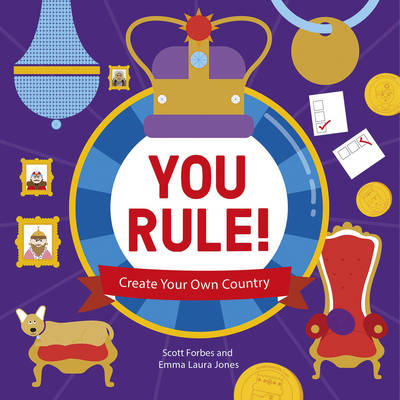 You Rule! A Practical Guide to Creating Your Own Kingdom by Lonely Planet Kids