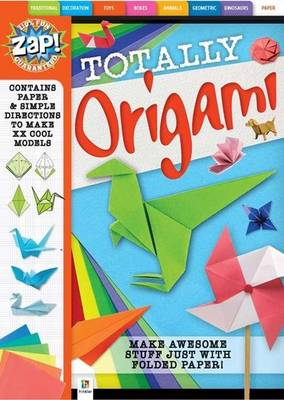 Zap! Totally Origami by Hinkler Books PTY Ltd