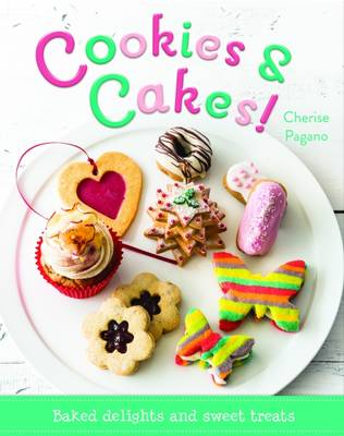 Cookies & Cakes! by Cherise Pagano