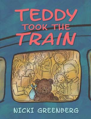 Teddy Took the Train by Nicki Greenberg