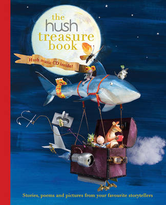 The Hush Treasure Book by Leigh Hobbs, Hush Foundation