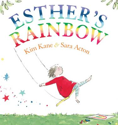 Esther's Rainbow by Kim Kane