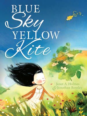 Blue Sky, Yellow Kite Little Hare Books by Janet A. Holmes