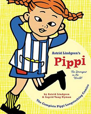 Pipii Longstocking The Strongest in the World! by Astrid Lindgren, Ingrid Van Nyman