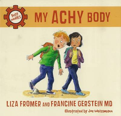 My Achy Body Body Works by Liza Fromer, Francine Gerstein