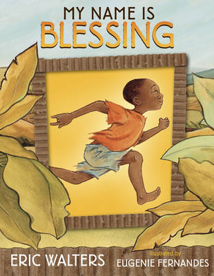 My Name is Blessing by Eric Walters