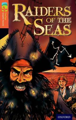 Oxford Reading Tree Treetops Graphic Novels: Level 13: Raiders of the Seas by Jack Booth