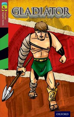 Oxford Reading Tree Treetops Graphic Novels: Level 15: Gladiator by Glen Downey
